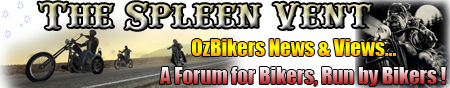 The Spleen Vent - Australia - The Number #1 OzBiker Forum for Harley Davidson - Triumph - Victory - For all Brands of Motorcycle.
